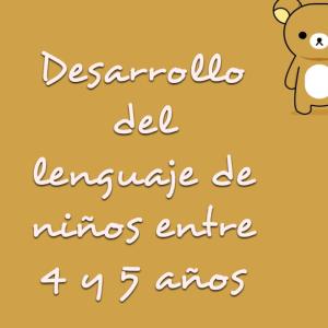 desarrollo del lenguaje de niños entre 4 y 5 años